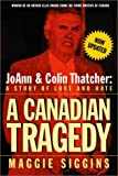 A Canadian Tragedy, JoAnn Thatcher and Colin Thatcher, 077108059X