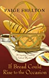 If Bread Could Rise To The Occasion (Wheeler Large Print Cozy Mystery)