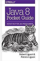 Java 8 Pocket Guide 1st (first) by Liguori, Robert, Liguori, Patricia (2014) Paperback Paperback Shinsho