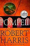 Pompeii, Robert Harris, 0375432817