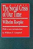 The Social Crisis of Our Time (Library of Conservative Thought)