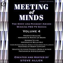 Meeting of Minds, Volume IV Radio/TV Program Auteur(s) : Steve Allen Narrateur(s) : Steve Allen, Roscoe Lee Brown, Beulah Quo, Robert Carricart, Stefan Gierasch