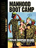 Manhood Boot Camp, Phyllis Hilliard, 1597818267
