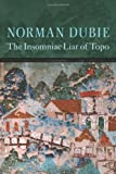The Insomniac Liar of Topo, Norman Dubie, 1556592639