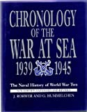 Chronology of the War at Sea, 1939-1945: The Naval History of World War Two