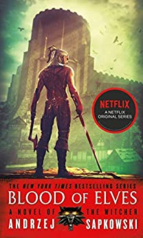 Blood of Elves (The Witcher Book 1) by [Sapkowski, Andrzej]