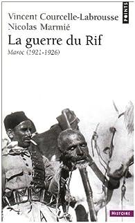 La guerre du rif : (Maroc 1921-1926) par Vincent Courcelle-Labrousse