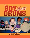 The Boy Who Loved Drums, Patsy Allan, 1479719382
