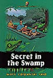 Secret in the Swamp, Mary C. Reid, 1556617194