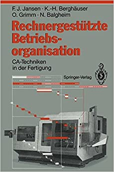 Rechnergestützte Betriebsorganisation: CA-Techniken in der Fertigung