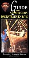 Guide de la construction des bateaux en bois par Garry