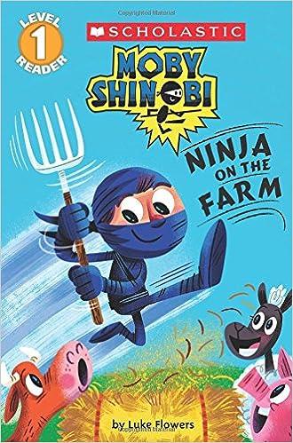 Ninja on the Farm Moby Shinobi: Scholastic Reader, Level 1 ...