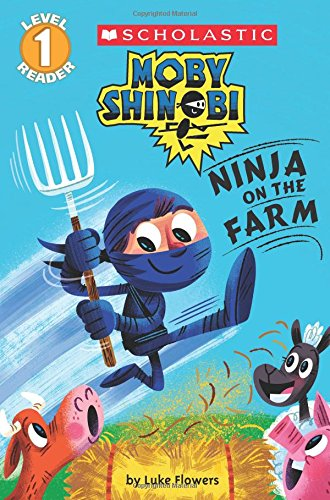 Read Online Moby Shinobi: Ninja on the Farm (Scholastic Reader, Level 1) pdf