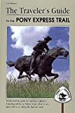 The Traveler's Guide to the Pony Express Trail, Joe Bensen, 1560442336