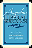 img - for Augustine and Liberal Education (Augustine in Conversation: Tradition and Innovation) book / textbook / text book