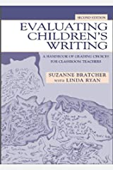 Evaluating Children's Writing: A Handbook of Grading Choices for Classroom Teachers Kindle Edition
