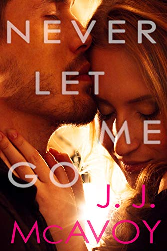 Never Let Me Go by JJ McAvoy