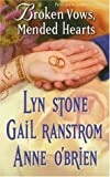 Broken Vows, Mended Hearts, Lyn Stone and Gail Ranstrom, 0373294034