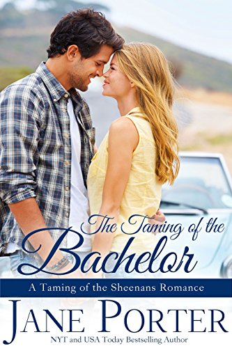 The Taming of the Bachelor (Taming of the Sheenans Book 4) ()
