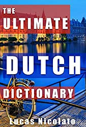 The Ultimate Dutch Dictionary (English Edition)