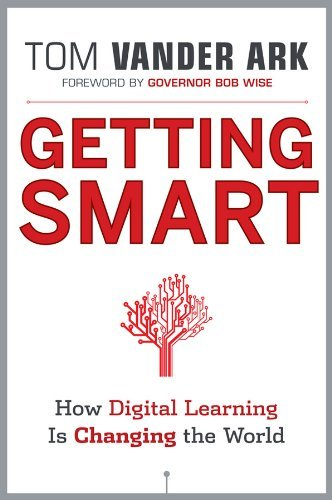 Getting Smart: How Digital Learning is Changing the World by Vander Ark Tom (2011-10-18) Hardcover