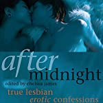 After Midnight: True Lesbian Erotic Confessions | Chelsea James (editor)