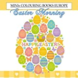 Easter Morning Minis Colouring Book Europe: Easter Coloring Books for Children in al; Coloring Books for Adults Relaxation in al; Valentines Day Books ... Cups in al; Adult Coloring Books Paris in al