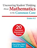 img - for Uncovering Student Thinking About Mathematics in the Common Core, Grades K 2: 20 Formative Assessment Probes book / textbook / text book