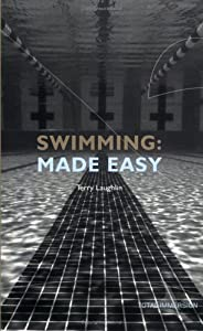 Swimming Made Easy The Total Immersion Way For Any Swimmer To Achieve Fluency Ease