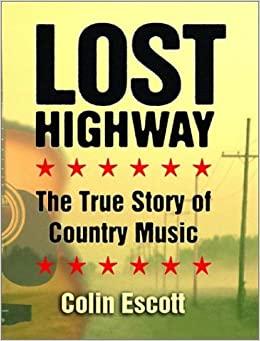 Lost Highway: The True Story of Country Music