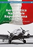 Aeronautica Nazionale Repubblicana (1943-1945). The Aviation Of The Italian Social Republic (Library of Armed Conflicts)