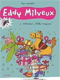 Eddy Milveux, Tome 1 : Attention, blatte magique ! par Mandel