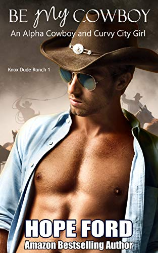 (Be My Cowboy: An Alpha Cowboy and Curvy City Girl (Knox Dude Ranch Book 1))