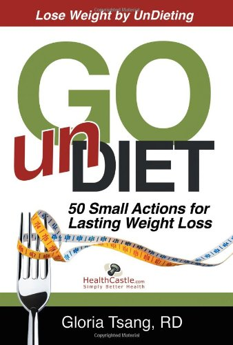 Read Online Go Undiet: 50 Small Actions for Lasting Weight Loss pdf