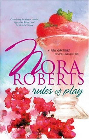 Rules Of Play: Opposites AttractThe Heart's Victory (Silhouette Romance)