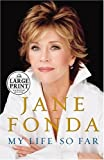 My Life So Far, Jane Fonda, 0375435026