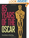 85 Years of the Oscar: The Official H...