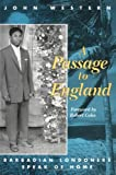 A Passage to England : Barbadian Londoners Speak of Home, Western, John, 0816619840