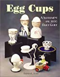 Egg Cups: A Supplement and 2000 Price Guide