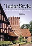 Tudor Style, Lee Goff and Paul Rocheleau, 0789307936