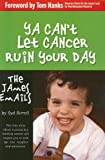 YA Can't Let Cancer Ruin Your Day, Syd Birrell, 0973808004