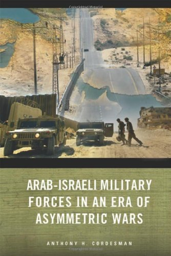 Arab-Israeli Military Forces in an Era of Asymmetric Wars (Stanford Security Studies) by Anthony Cordesman - Stanford Stanford Store Mall