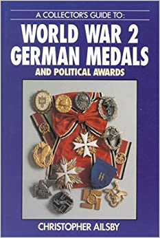 A Collector's Guide to: World War 2 German Medals and Political Awards