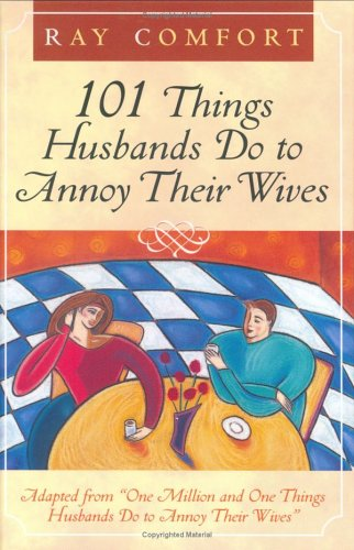 Read Online 101 Things Husbands Do to Annoy Their Wives pdf epub