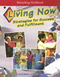 img - for Living Now Reteaching Workbook: Strategies for Success and Fulfillment book / textbook / text book