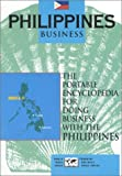 Philippines Business: The Portable Encyclopedia for Doing Business with the Philippines (Country Business Guides)