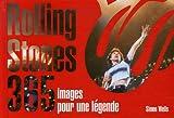 Rolling Stones : 365 Images pour une légende