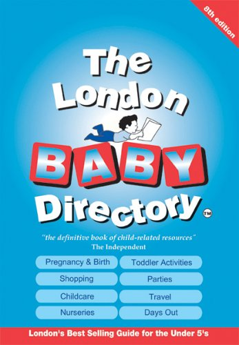 Read Online The London Baby Directory: An A-Z of Everything for Pregnancy, Babies and Children PDF