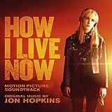 How I Live Now Original Soundtrack/O.S.T.