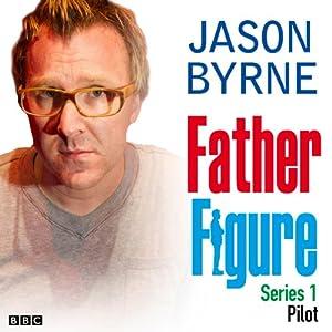 Father Figure: Pilot Radio/TV Program